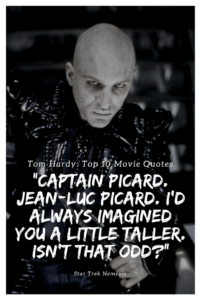 """""""Captain Picard. Jean-Luc Picard. I'd always imagined you a little taller. Isn't that odd"""""""