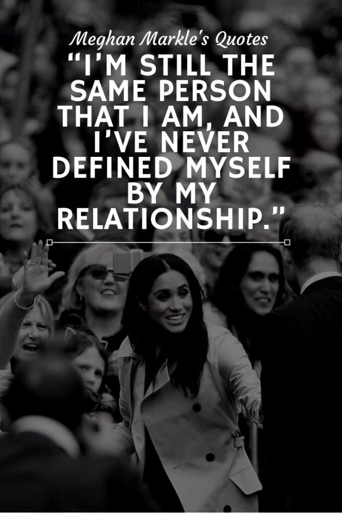 """I'm still the same person that I am and I've never defined myself by my relationship"
